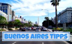 Buenos Aires – Mit diesen Tipps wird dein Aufenthalt perfekt!