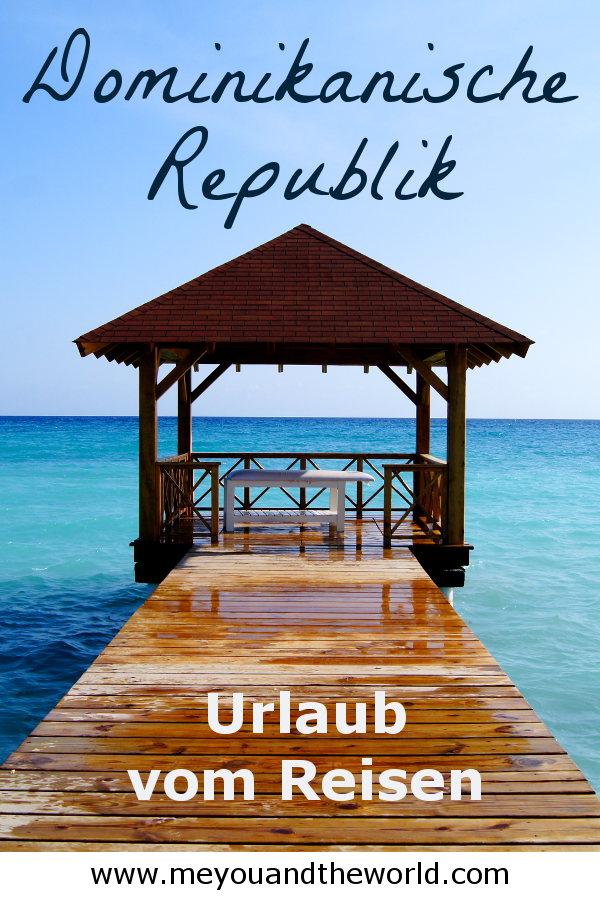 Mache in der Dominikanischen Republik Urlaub vom Reisen
