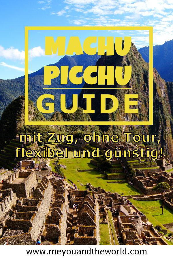 Macchu Picchu Guide ohne Tour mit Zug