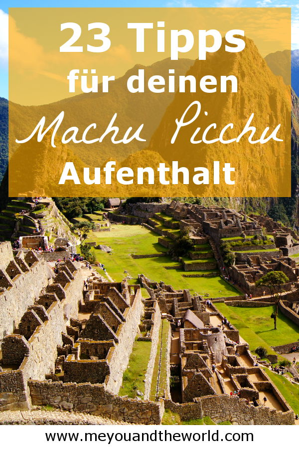Machu Picchu 23 Tipps fuer Aufenthalt