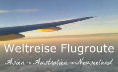 Weltreise Flugroute – Tipps für Asien, Australien und Neuseeland