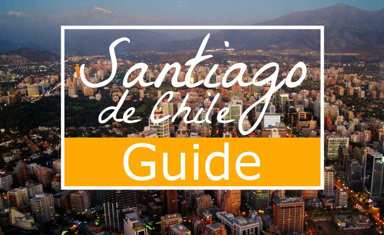 Die besten Santiago de Chile Tipps - Der praktische Guide für deine Reise!