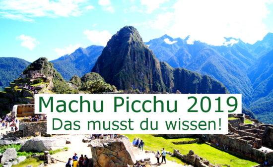 Machu Picchu Änderungen 2019 - Das musst du wissen