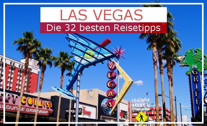 Las Vegas: Die 32 besten Reisetipps für deinen Urlaub 2020