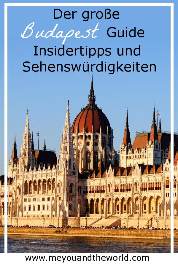 Budapest - Die besten Insidertipps und Sehenswuerdigkeiten