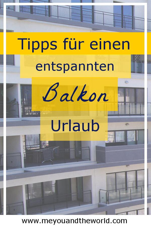 Balkonien Urlaub - So entspannst du richtig!